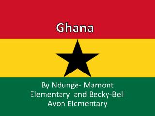 By  Ndunge -  Mamont  Elementary  and Becky-Bell Avon Elementary
