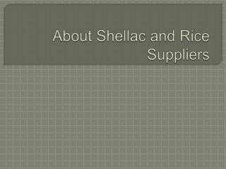 Non-Basmati Rice and Shellac Suppliers
