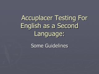 Accuplacer Testing For English as a Second Language: