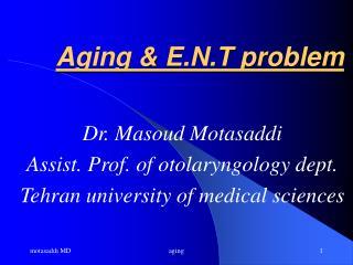 Aging & E.N.T problem