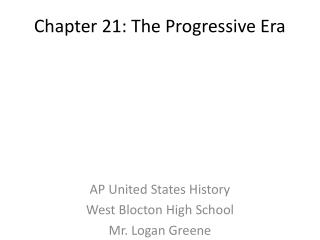 Chapter 21: The Progressive Era