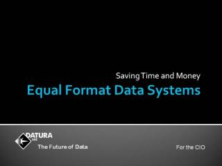Equal Format Data Systems