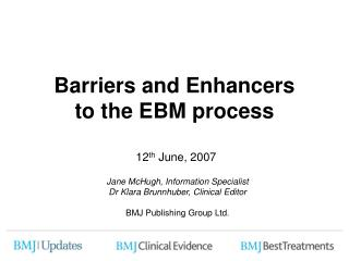 Barriers and Enhancers to the EBM process