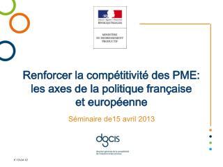 Renforcer la compétitivité des PME: les axes de la politique française et européenne