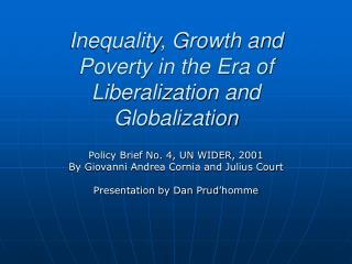 Inequality, Growth and Poverty in the Era of Liberalization and Globalization