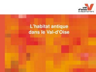 L'habitat antique  dans le Val-d'Oise