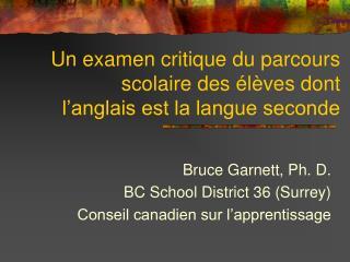 Un examen critique du parcours scolaire des �l�ves dont l�anglais est la langue seconde