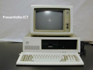 Presentatie:ICT