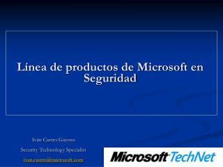 L�nea de productos de Microsoft en Seguridad