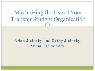 Maximizing the Use of Your Transfer Student Organization