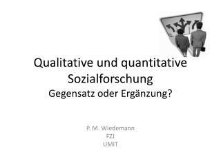 Qualitative und quantitative Sozialforschung Gegensatz oder Erg nzung