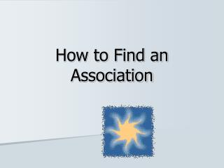 How to Find an Association