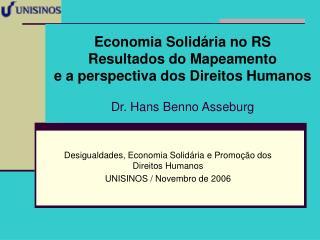 Desigualdades, Economia Solidária e Promoção dos Direitos Humanos UNISINOS / Novembro de 2006