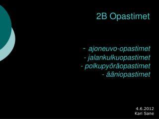 2B Opastimet -  ajoneuvo-opastimet - jalankulkuopastimet - polkupyöräopastimet - ääniopastimet