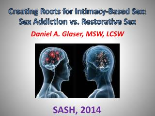 Creating Roots for Intimacy-Based Sex: Sex Addiction vs. Restorative Sex