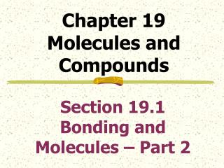 Chapter 19  Molecules and Compounds