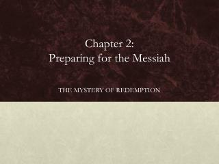 Chapter 2:  Preparing for the Messiah