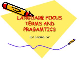 LANGUAGE FOCUS TERMS AND PRAGAMTICS