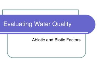 Evaluating Water Quality