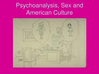 Psychoanalysis, Sex and American Culture