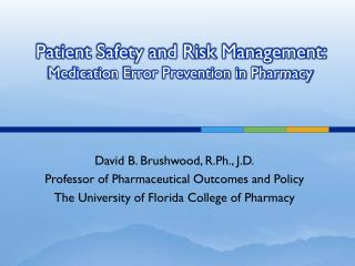 Patient Safety and Risk Management:  Medication Error Prevention in Pharmacy