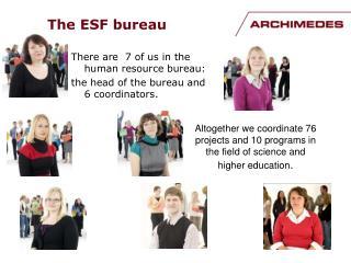 The ESF bureau