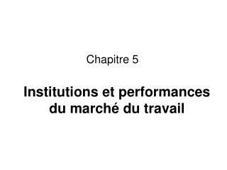 Institutions et performances du marché du travail