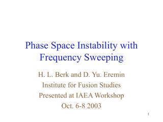 Phase Space Instability with Frequency Sweeping