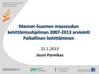 Manner-Suomen maaseudun kehittämisohjelman 2007-2013 arviointi Paikallinen kehittäminen
