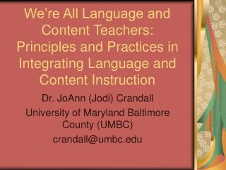 Dr. JoAnn (Jodi) Crandall University of Maryland Baltimore County (UMBC) crandall@umbc