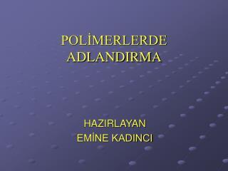 POLİMERLERDE ADLANDIRMA