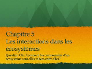 Chapitre 5 Les interactions dans les écosystèmes