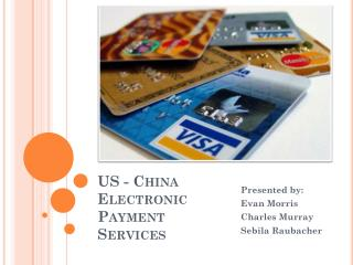 US - China  Electronic Payment Services