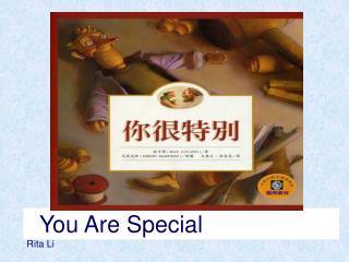You Are Special  Rita Li