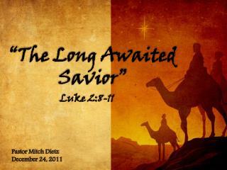 """The Long Awaited Savior"""