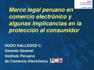 Marco legal peruano en comercio electrónico y algunas implicancias en la protección al consumidor