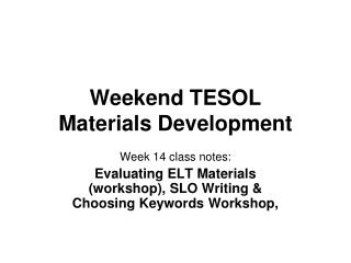 Weekend TESOL  Materials Development