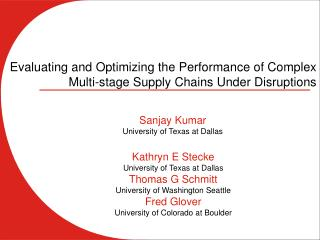 Evaluating and Optimizing the Performance of Complex  Multi-stage Supply Chains Under Disruptions