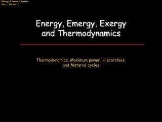 Energy, Emergy, Exergy and Thermodynamics