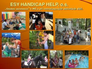 ESY HANDICAP HELP, o.s.