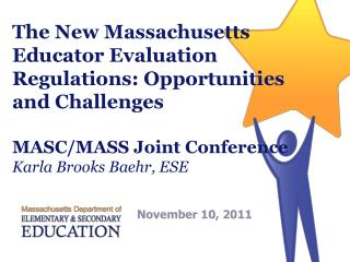The New Massachusetts Educator Evaluation Regulations: Opportunities and Challenges  MASC