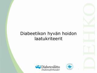 Diabeetikon hyv�n hoidon laatukriteerit