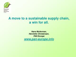 A move to a sustainable supply chain,  a win for all. Hans Muilerman, Henriette Christensen,