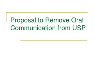 Proposal to Remove Oral Communication from USP