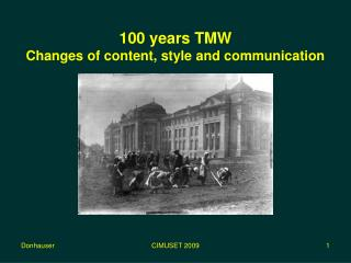 100 years TMW Changes of content, style and communication