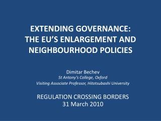 EXTENDING GOVERNANCE: THE EU'S ENLARGEMENT AND NEIGHBOURHOOD POLICIES