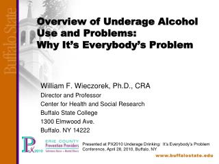 Overview of Underage Alcohol Use and Problems: Why It s Everybody s Problem
