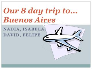 Our 8 day trip to… Buenos Aires