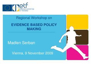 Regional Workshop on  EVIDENCE BASED POLICY MAKING