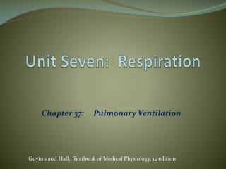 Unit Seven:  Respiration